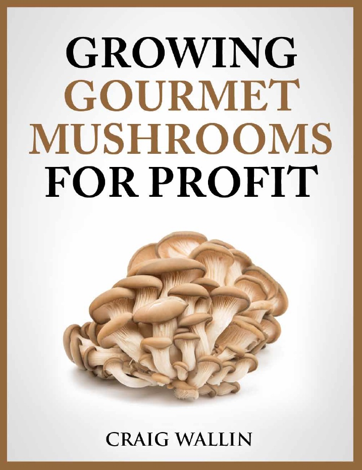 2 most profitable mushrooms for part time growers profitable plants digest - Growing oyster mushrooms profit ...